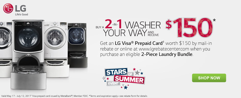 Buy a 2 in 1 washer your way and receive a $150 prepaid visa card during the LG Stars of Summer Event