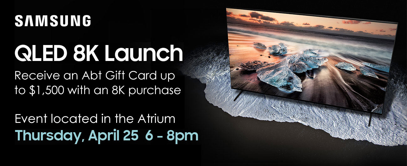 Samsung QLED 8K Launch Event. Thursday, April 25 from 6-8pm
