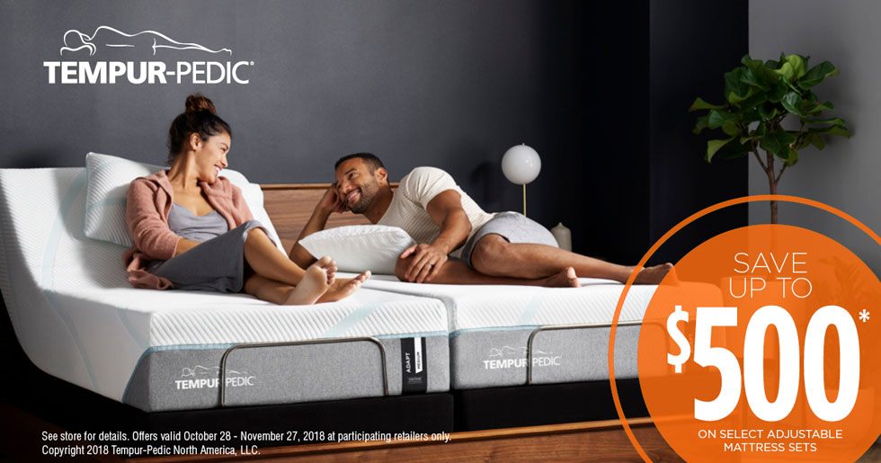 Save up to $500 on Select Tempur-Pedic Adjustable Mattresses - Now through 11/28/2018