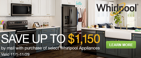 Save up to $1,150 by mail with purchase of select Whirlpool Appliances - Valid Through 11/29