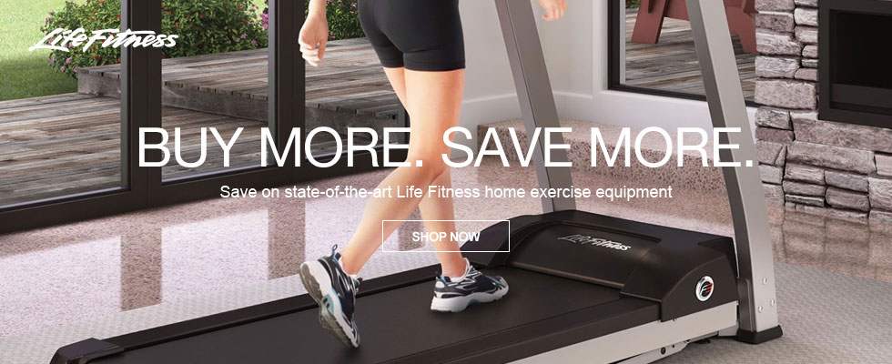 LifeFitness - Buy More. Save More.