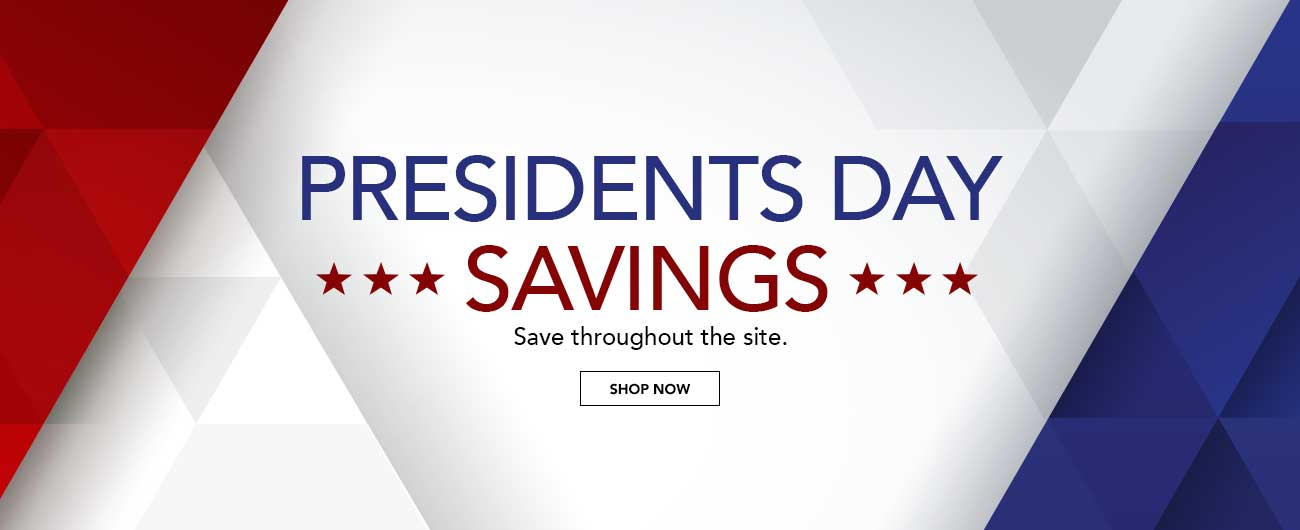 Presidents Day Savings - Save Throughout The Site