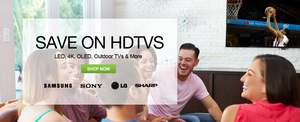 Save On HDTVs - LED, 4K, OLED, Outdoor TVs & More