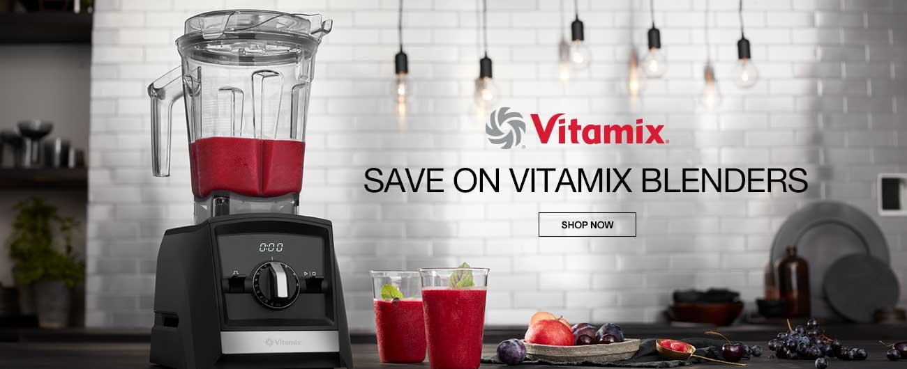 Save On Vitamix Blenders