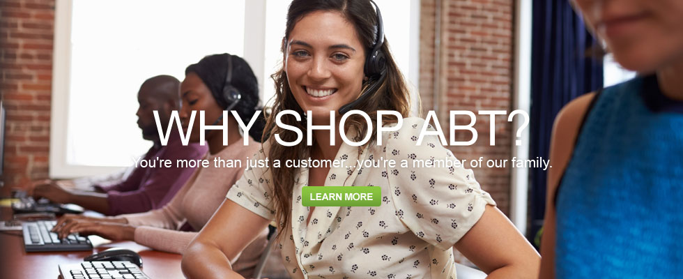 Why Shop Abt - You're More Than Just A Customer