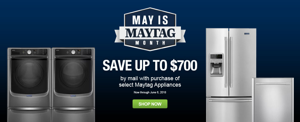 May Is Maytag Month - Save Up To $700 On Select Maytag Appliances