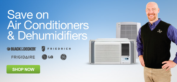 Save on Air Conditioners and Dehumidifiers