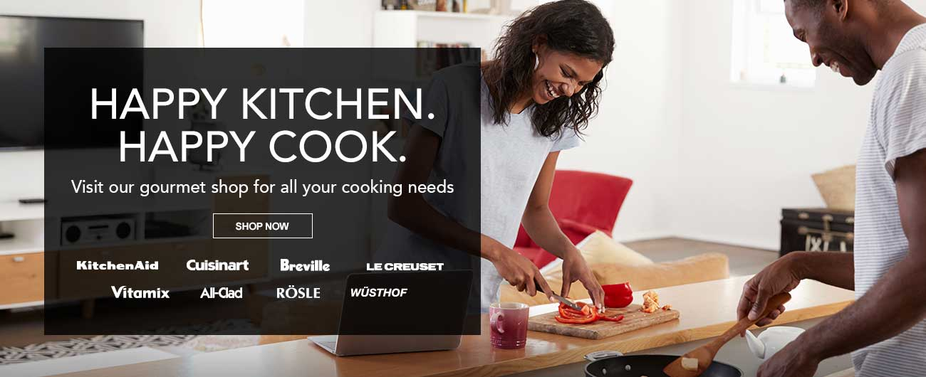 Happy Kitchen. Happy Cook. Visit Out Gourmet Shop For All Your Cooking Needs