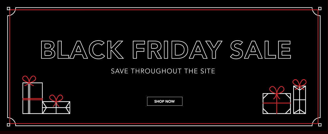 Black Friday Sale - Save Throughout The Site