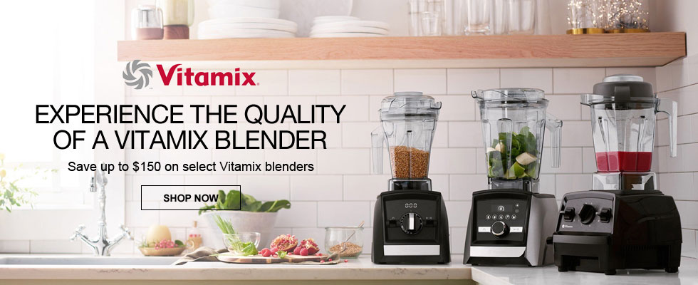 Save Up To $150 On Select Vitamix Blenders