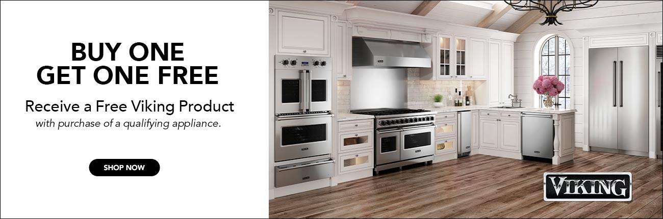Buy One Get One Free - Receive a free Viking product with purchase of qualifying appliances.