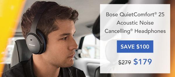 Bose QuietComort® 25 Acoustic Noise Cancelling® Headphones - Save $100. Original Price: $279. Sale Price: $179.