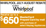Whirlpool - Receive up to a $650 Mail-In Rebate with the purchase of select Whirlpool Appliances. Expires: 8-10-14