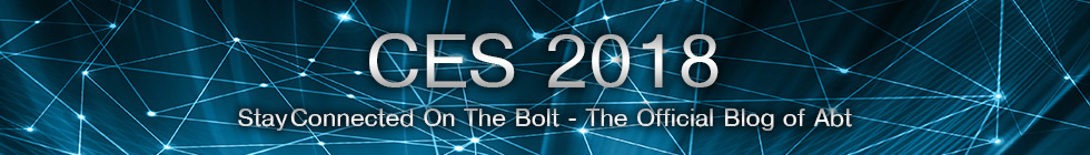 Stay Connected to CES 2018 on Abt's Bolt Blog