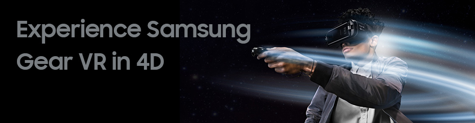 Experience Samsung Gear VR in 4D