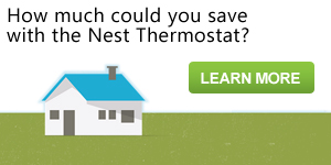 How much could you save with the Nest thermostat? Learn More