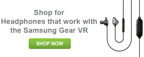 Shop for Headphones that work with the Samsung Gear VR