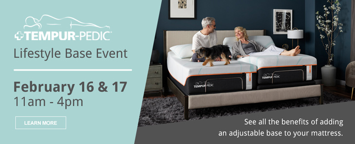 February 16th - 17th: Tempur-Pedic Lifestyle Base Event