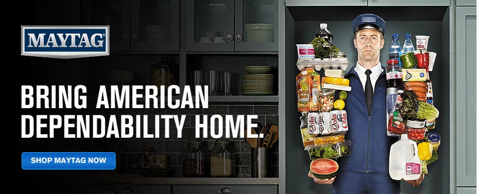 Maytag Appliances: Bring American Dependability Home