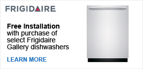 Free Installation with Purchase of Select Frigidaire Gallery Dishwashers