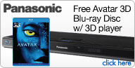 Free Avatar 3D Blu-ray with Panasonic 3D Blu-ray Player Purchase