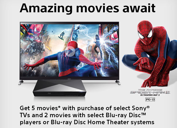 Amazing movies await - Get 5 movies with purchase of selecdt Sony TVs and 2 movies with select Blu-ray Disc players or Blu-ray Disc Home Theater systems. Expires: 7-31-14