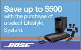 Bose - Save up to $500 with the purchase of a select Lifestyle System. Expires: 6-22-13 (Online Price Reflects Savings)
