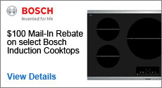 Bosch - Receive up to a $100 Visa Prepaid card by Mail with the purchase of a select Induction Cooktop. Expires: 10-27-14