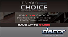 Dacor - Complete your Dacor Kitchen with a Free Dishwasher, Free Ventilation System, or Instant Savings. Expires: 12-31-14