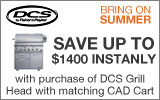 DCS - Save $1400 Instantly with the purchase of a select DCS Grill Head with matching CAD Cart. Expires: 12-31-14
