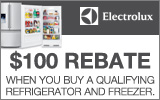 Electrolux - Receive a $100 Mail-In Rebate with the purchase of a qualifying Refrigerator and Freezer. Expires: 4-14-14