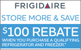 Frigidaire - Receive a $100 Mail-In Rebate with the purchase of a qualifying Refrigerator and Freezer. Expires: 1-4-14