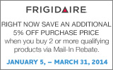 Frigidaire - Receive 5% Off Purchase Price when you buy 2 or more qualifying products. Expires: 3-31-14
