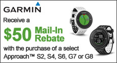 Garmin - Receive a $50 Mail-In Rebate with the purchase of a select Garmin Approach Model. Expires: 12-28-14