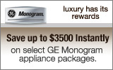 GE Monogram - Receive up to a $3500 Instant Rebate with the purchase of select appliance packages. Expires: 12-31-13