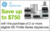 GE - Receive up to a $750 Mail-In Rebate with the purchase of eligible Profile Series Appliances. Expires: 7-10-13