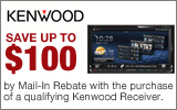 Kenwood - Receive up to a $100 Mail-In Rebate with the purchase of a qualifying Kenwood Receiver. Expires: 8-31-13