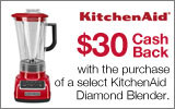 KitchenAid - Receive a $30 Mail-In Rebate with the purchase of a select Diamond Blender. Expires: 7-31-14