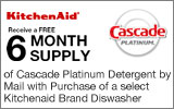 KitchenAid - Receive a Free 6 Month Supply of Cascade Platinum Detergent with the purchase of a selecdt KitchenAid Diswasher. Expires: 3-31-14