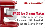 KitchenAid - Receive a Free Ice Cream Maker with the purchase of a select 6-Qt Stand Mixer. Expires: 5-31-14