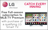 LG - Purchase a qualifying LG Smart TV and score a full season subscription to MLB.tv. Expires: 6-8-13