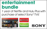 Sony - Receive 12 months of Netflix and Hulu Plus with the purchase of a select Sony HDTV. Expires: 3-31-14