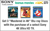 Sony - Get 3 Mastered in 4K Blu-ray Discs with the purchase of select Sony 4K Ultra HD TV. Expires: 7-13-13