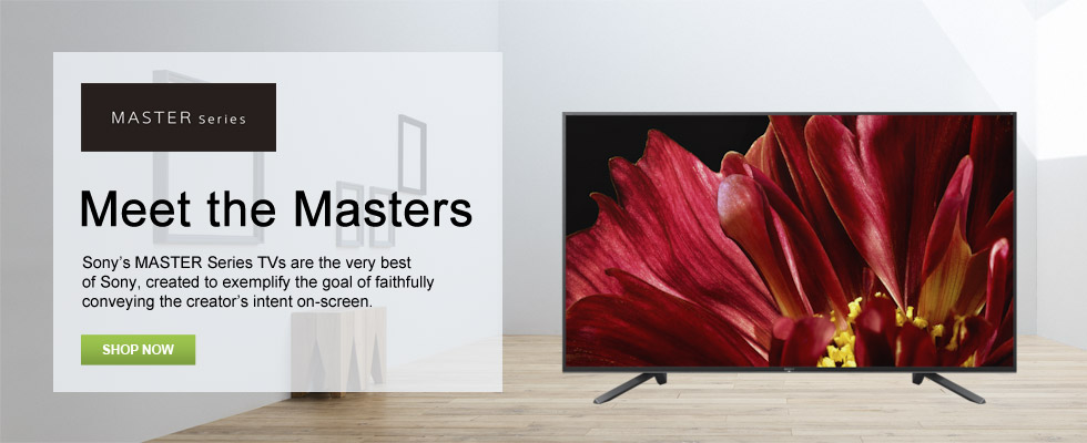 Meet the Masters - Sony's MASTER Series TVs are the very best of Sony, created to exemplify the goal of faithfully conveying the creator's intent on-screen.
