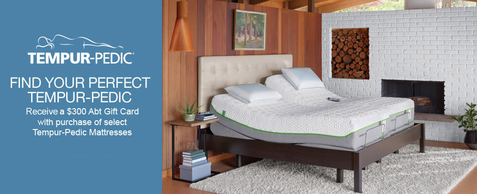Receive a $300 Abt Gift Card with Purchase of Select Tempur-Pedic Mattress